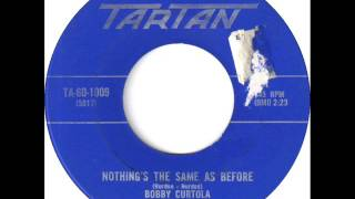 Bobby Curtola - Nothing's The Same As Before