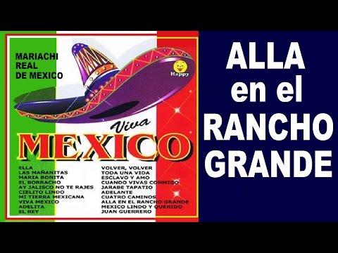ALLA EN EL RANCHO GRANDE - con Letra