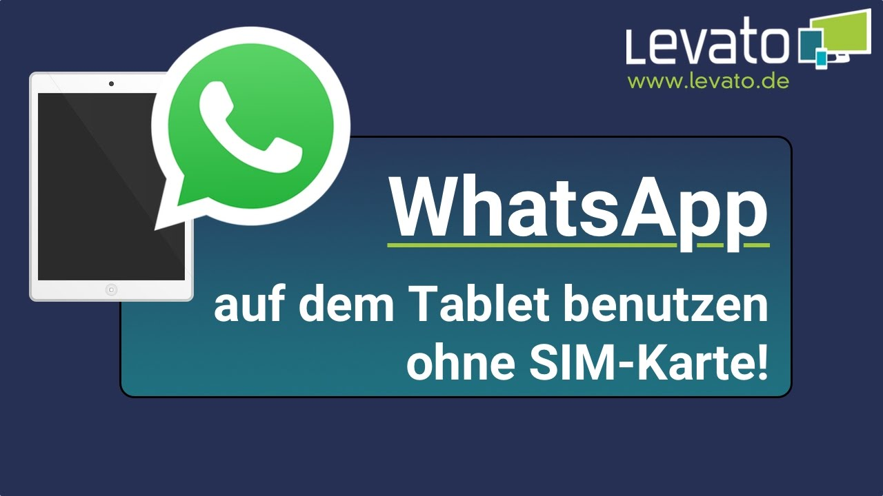 Levatode Whatsapp Auf Einem Tablet Verwenden Ohne Sim Karte