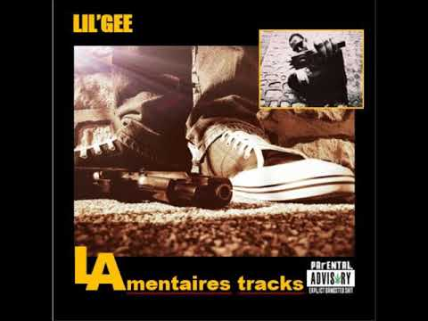"""LIL'GEE feat Mou2s 1.9.9.8 """"LAmentaires tracks"""""""