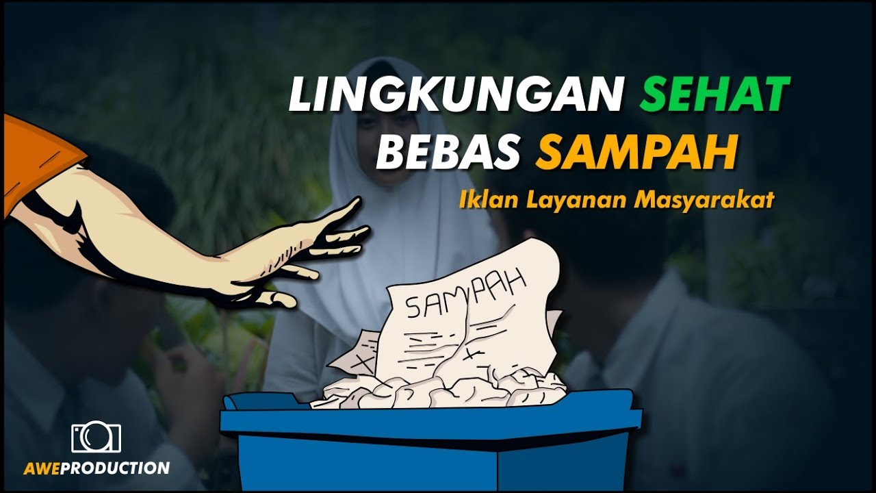 Iklan Layanan Masyarakat Lingkungan Sehat Bebas Sampah