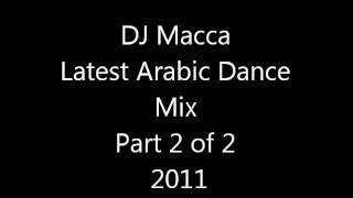 NEW latest 2011 - Lebanese dance mix - by DJ MACCA  Dabki songs  Part 2 of 2