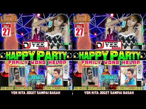 DJ VEE NOUNA Party Rivai Trouble 71 VS Princess Novyta 27 Live Luxor Surabaya Getar