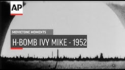 H-Bomb Ivy Mike - 1952 / 1954 | Movietone Moment | 2 Nov 18