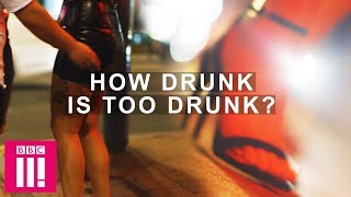 How Drunk Is Too Drunk? | Sex & Lies