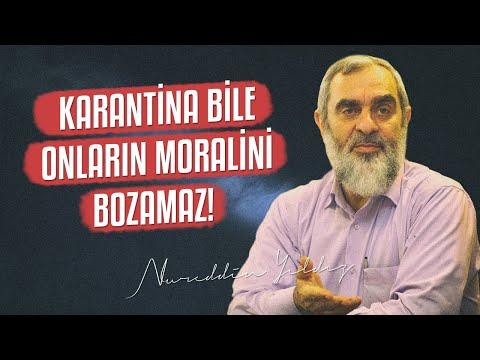 KARANTİNA BİLE ONLARIN MORALİNİ BOZAMAZ! (İmanın Güzelliği) | Nureddin Yıldız