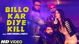 Billo Kar Diye Kill Latest Song Kabul Bukhari Feat. Varun K,Suzanna R,Faiz A.Parry G