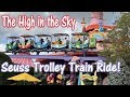 The High in the Sky Seuss Trolley Train Ride! Universal's Islands of Adventure