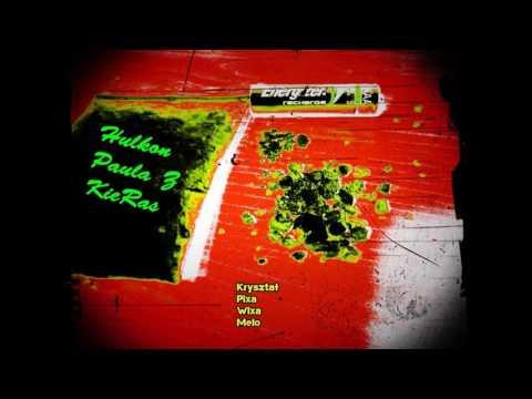 Hulkon X Paula Z X KieRas - Kryształ,pixa,wixa,melo