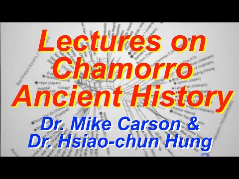 Lectures on Chamorro ancient history by (1) Drs. Carson and Hung and (2) Dr. Bellwood