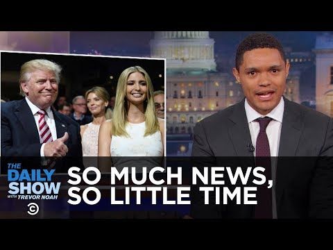 Thumbnail: So Much News, So Little Time - Nepotism, Impeachment & the Freedom Caucus: The Daily Show