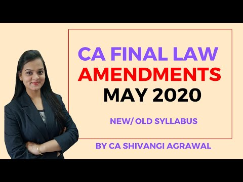 CA Final Law Amendments for May 2020 | CA Shivangi Agrawal