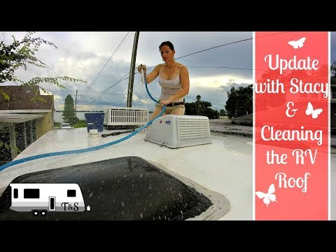 Cleaning the RV roof with Murphy Oil and a status update with Stacy * Full-time RV Living *