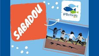 IPBetânia Kids - SABADOU!