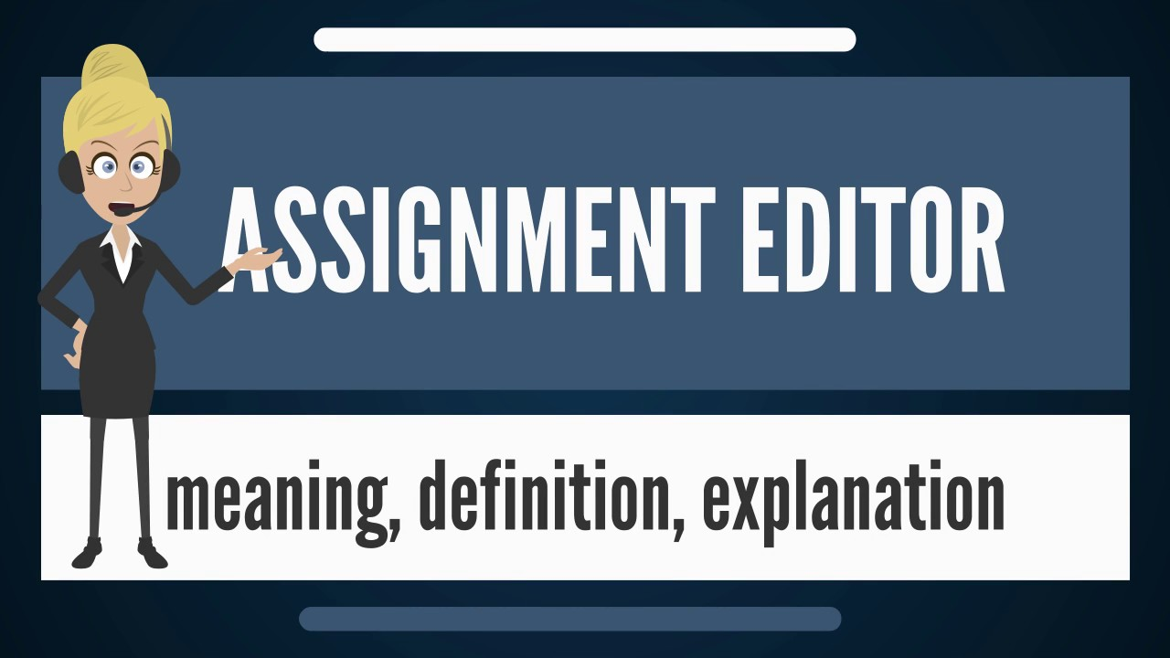 Assignment editor