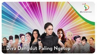 Diva Dangdut Paling Ngetop | Kompilasi
