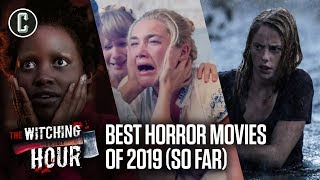 Best Horror Movies of 2019 So Far (The Witching Hour)