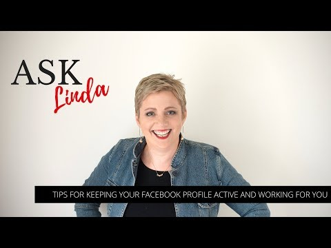 Tips for Keeping your Facebook Profile Active and Working for You
