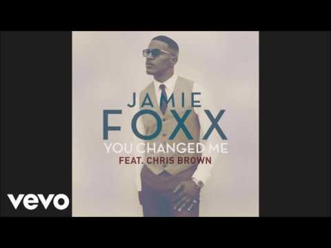 Jamie Foxx ft. Chris Brown - You Changed Me (Clean)