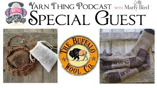 Yarn Thing Podcast with Marly Bird: Guest Buffalo Wool Co.