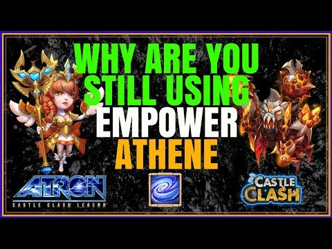WHY ARE YOU STILL USING EMPOWER ATHENE!!?? - CASTLE CLASH