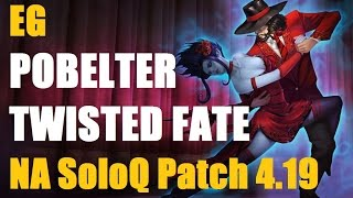 EG Pobelter Twisted Fate vs Xerath mid. Feat. Nightblue3 Fiddlesticks | NA SoloQ patch 4.19 | 1080p