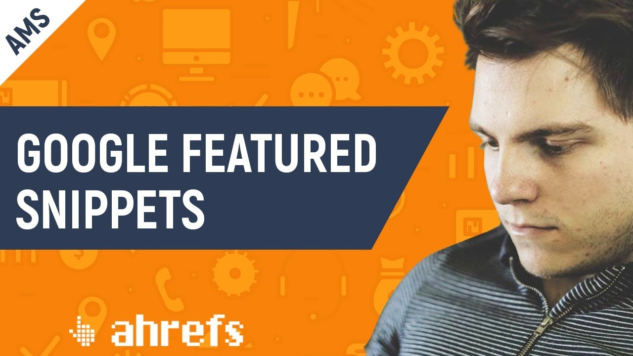 How to Find and Steal Google Featured Snippets [AMS-08]