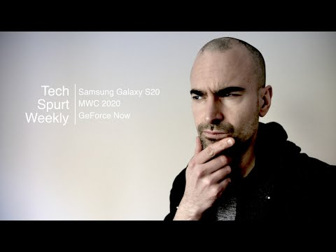 Tech Spurt Weekly Ep1 | Samsung S20, MWC 2020, GeForce Now