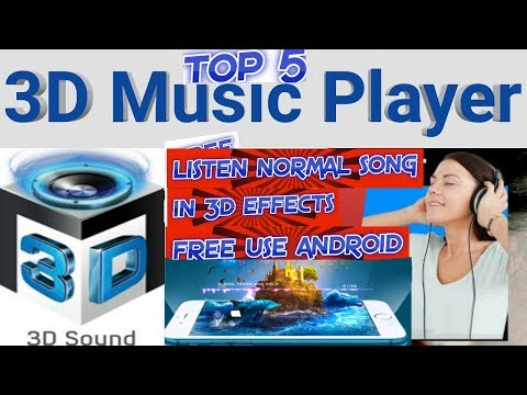 top 5 free true 3d music player for android 2018.enjoy normal.song in 3d effects...