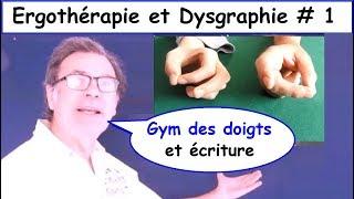 Ergothérapie : Gym des doigts et rééducation de l'écriture # Dysgraphie 1