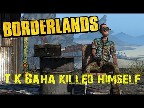 "|Borderlands Crazy Quest| ""T´K Baha killed himself"" [Tipps, Tricks and Guides]"