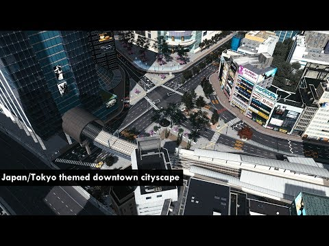 Cities: Skylines - Realistic builds: Japan/Tokyo themed downtown cityscape, big intersection & rail