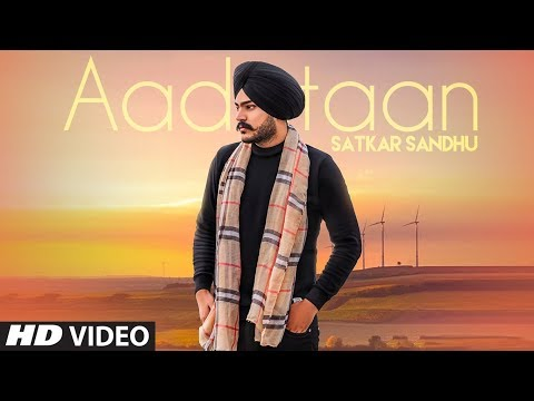 Aadataan: Satkar Sandhu (Full Song) Jassi X | Preet Judge | Latest Punjabi Songs 2019