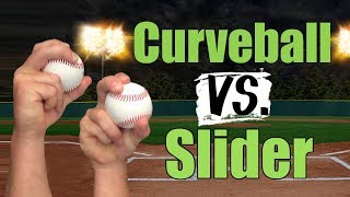 Curveball vs. Slider - Which Pitch is Better?!?!