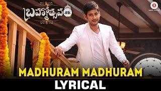 Madhuram Madhuram - Lyrical Video | Mahesh Babu | Samantha | Kajal | Brahmotsavam