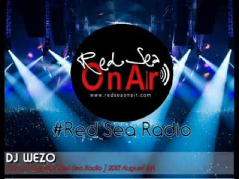 DJ WEZO - City Of Angels [ Red Sea Radio ] 2013 August Set