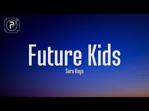Sara Kays - Future Kids (Lyrics)