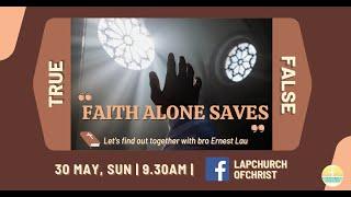"True or False: ""Faith Alone Saves"""