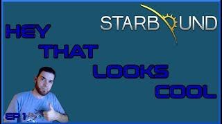 HEY THAT LOOKS COOL | EP1: STARBOUND (FIRST LOOK)