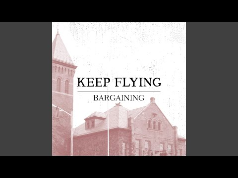 "Keep Flying New Song ""Bargaining"""
