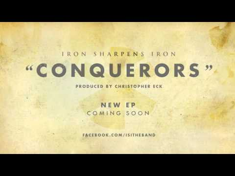 Conquerors - Iron Sharpens Iron Lyric Video