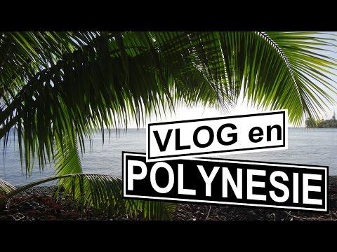 VLOG : La Polynésie !