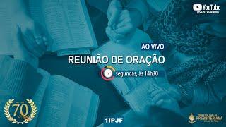 REUNIÃO DE ORAÇÃO - SEGUNDA 18/10/2021