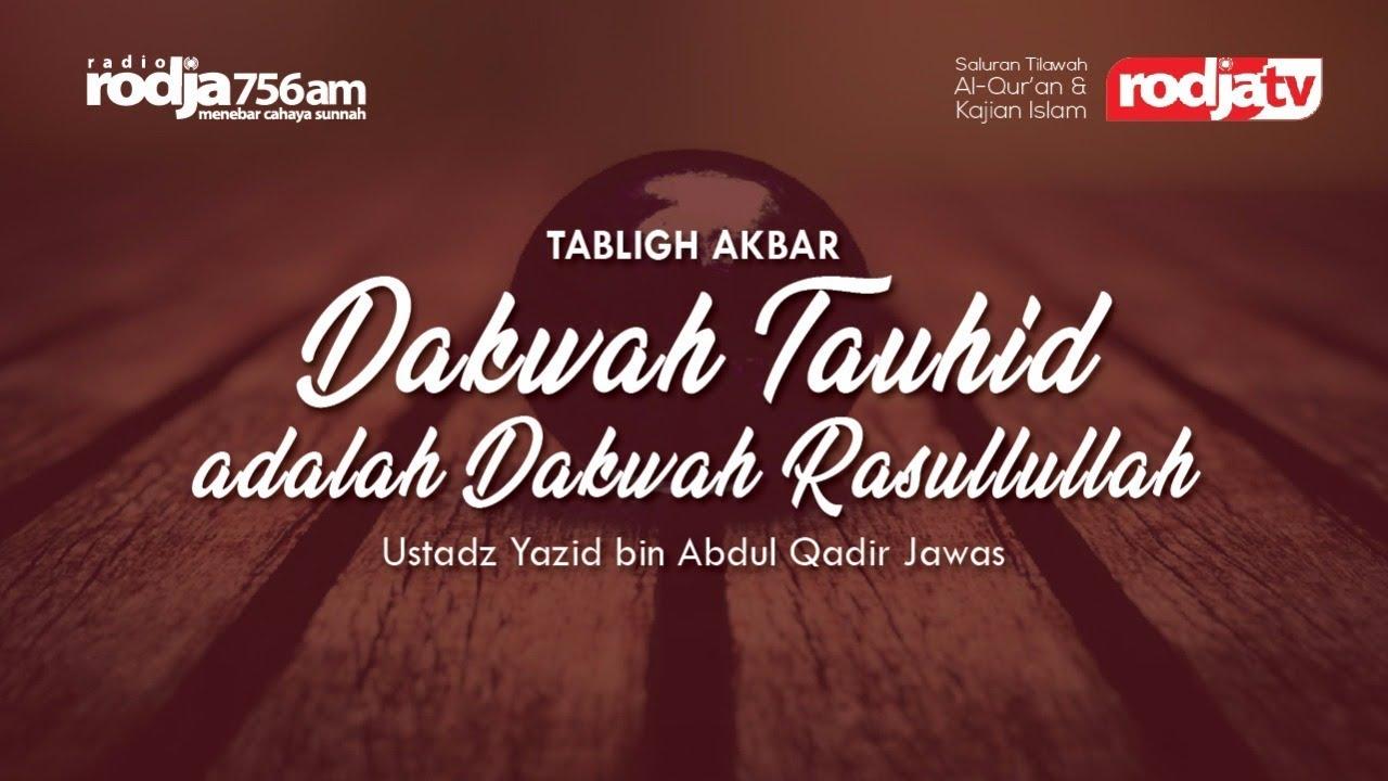 Dakwah Tauhid adalah Dakwah Rasulullah - Ustadz Yazid bin Abdul Qadir Jawas