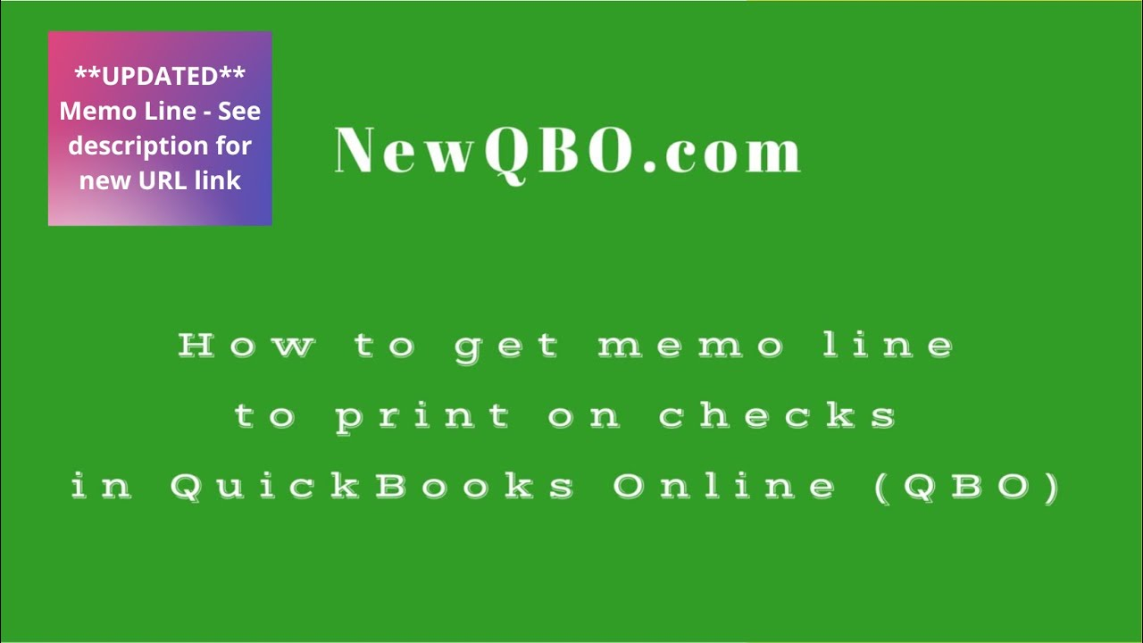 Quickbooks Online Qbo How To Get Memo Line To Print On Checks