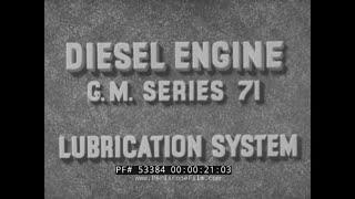 DETROIT DIESEL SERIES 71 ENGINE OIL LUBRICATION SYSTEM WWII U.S. NAVY TRAINING FILM 53384