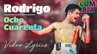 El Potro Rodrigo Bueno - Ocho cuarenta │Cuarteto del recuerdo [ VIDEO LYRIC 2018 ]