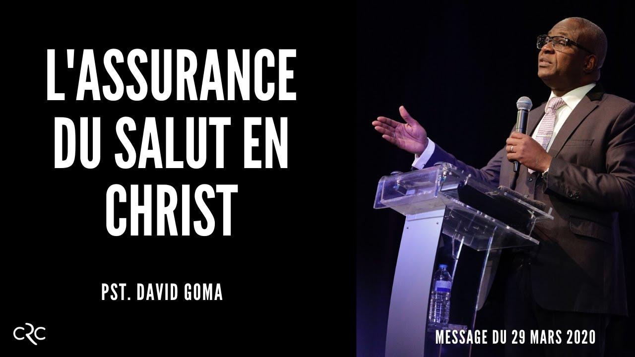 Pst David Goma : L'assurance du salut en Christ [29 mars 2020]