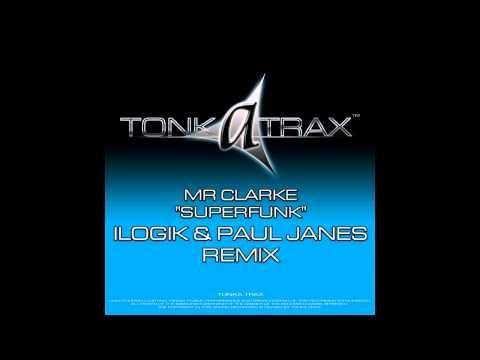 Mr Clarke - Superfunk (Ilogik & Paul Janes Remix) [Tonka Trax]