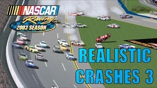 NR2003 Realistic Crashes 3 [NASCAR Racing 2003 Season Crash Compilation]